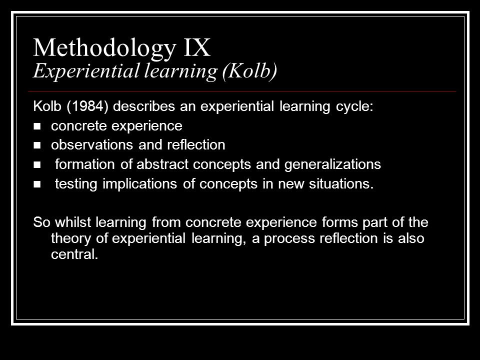 Methodology IX Experiential learning (Kolb)