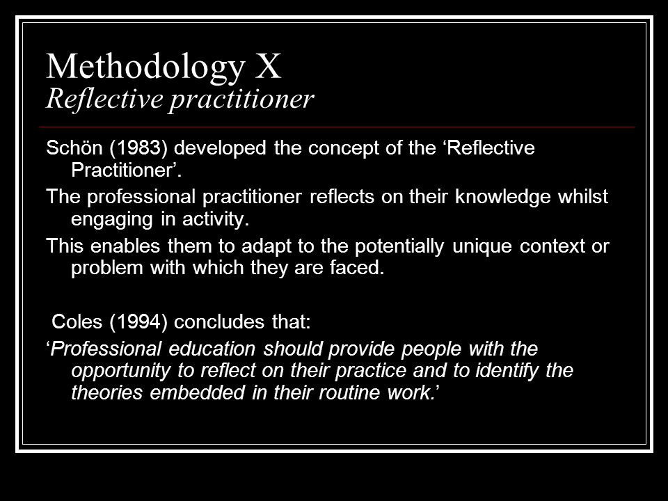 Methodology X Reflective practitioner