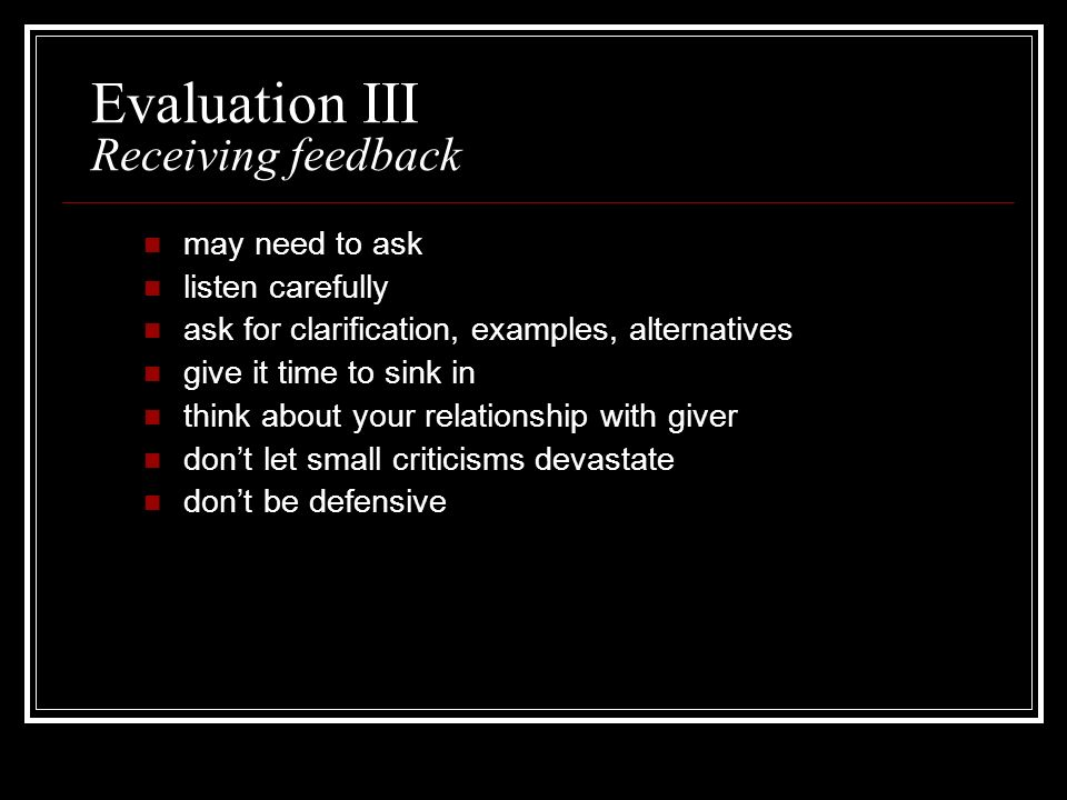 Evaluation III Receiving feedback