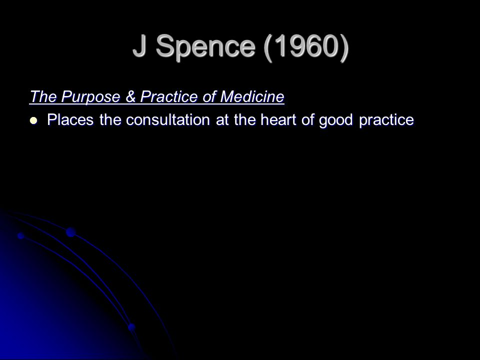 J Spence (1960) The Purpose & Practice of Medicine