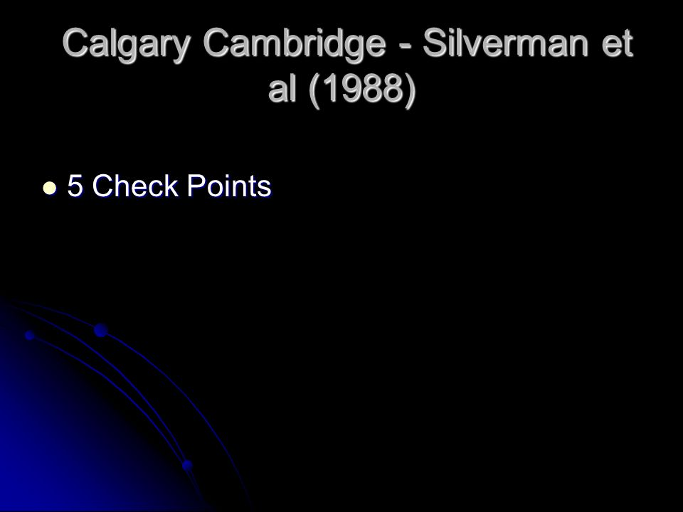 Calgary Cambridge - Silverman et al (1988)