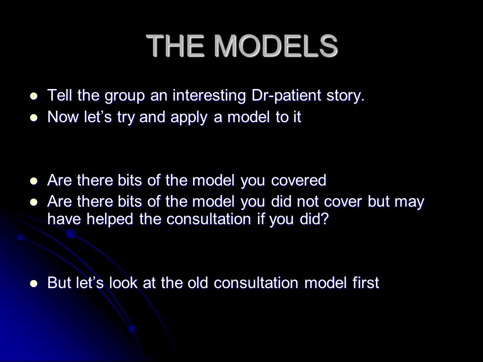 THE MODELS Tell the group an interesting Dr-patient story.