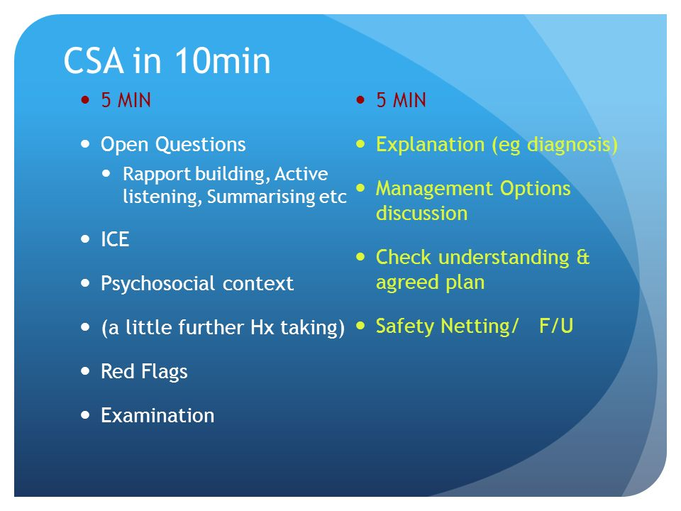 CSA in 10min 5 MIN Open Questions Explanation (eg diagnosis)