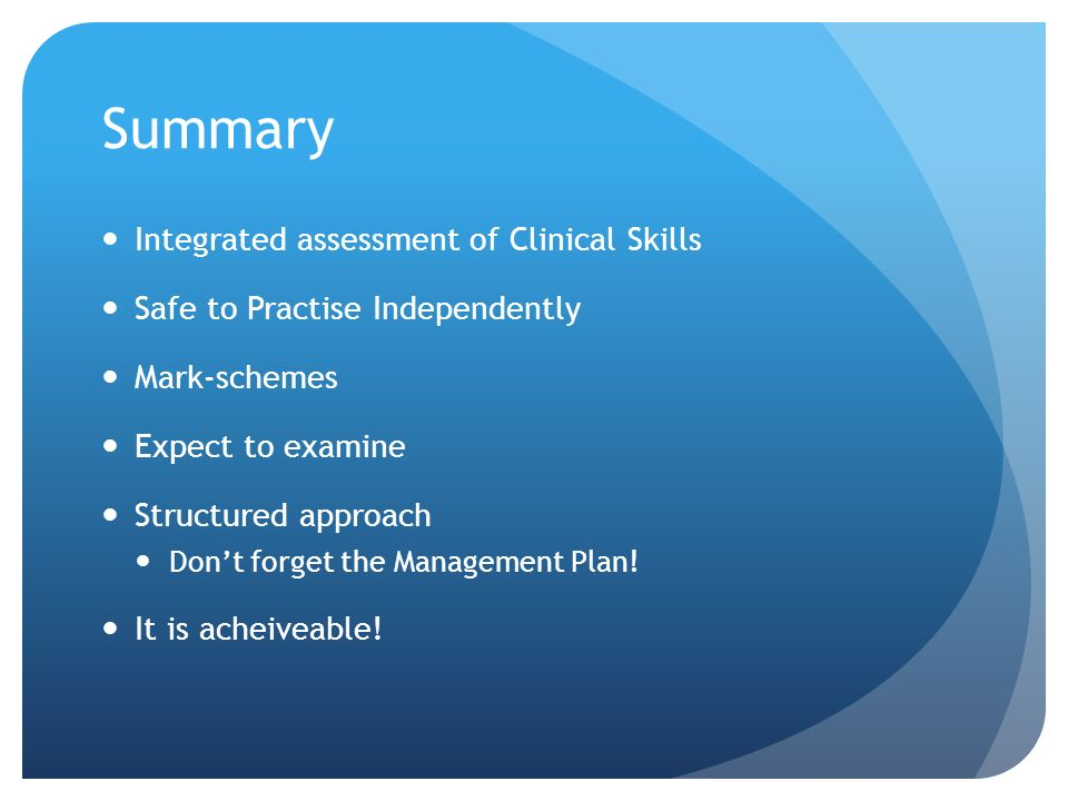 Summary Integrated assessment of Clinical Skills