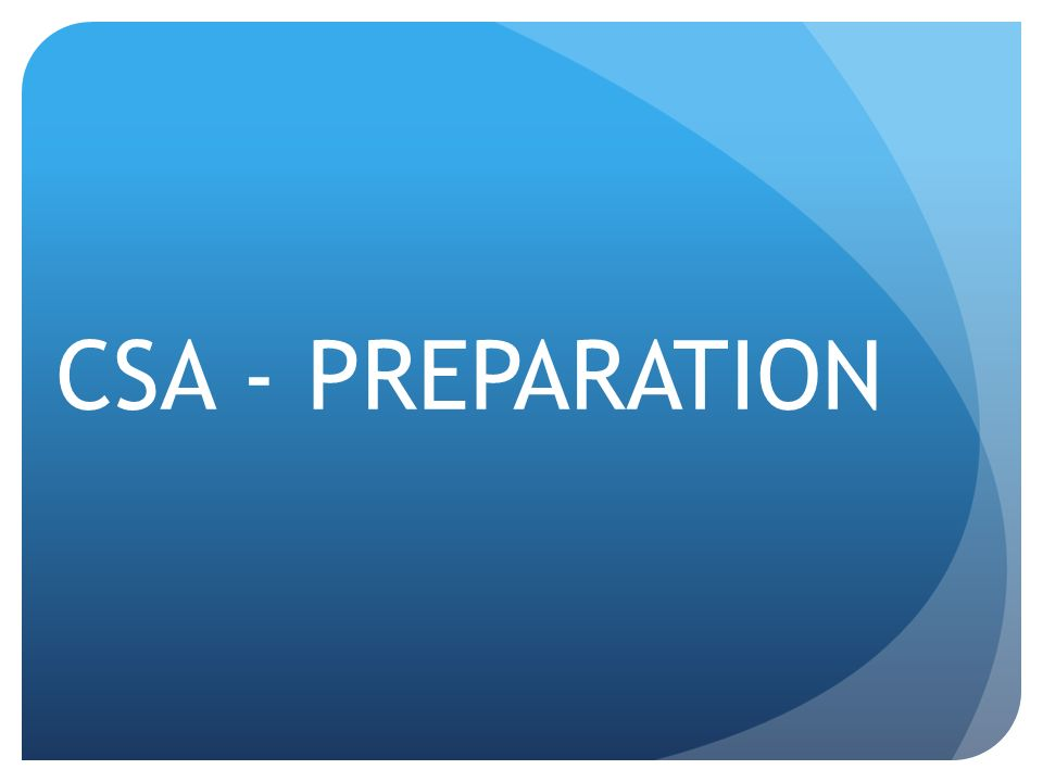 CSA - PREPARATION