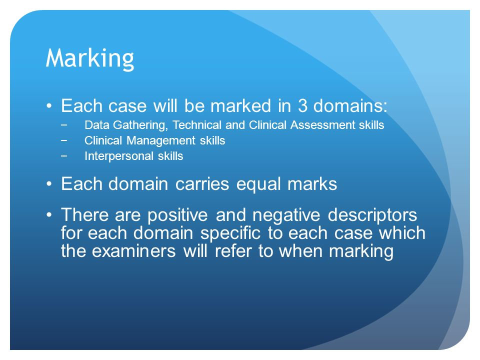 Marking Each case will be marked in 3 domains: