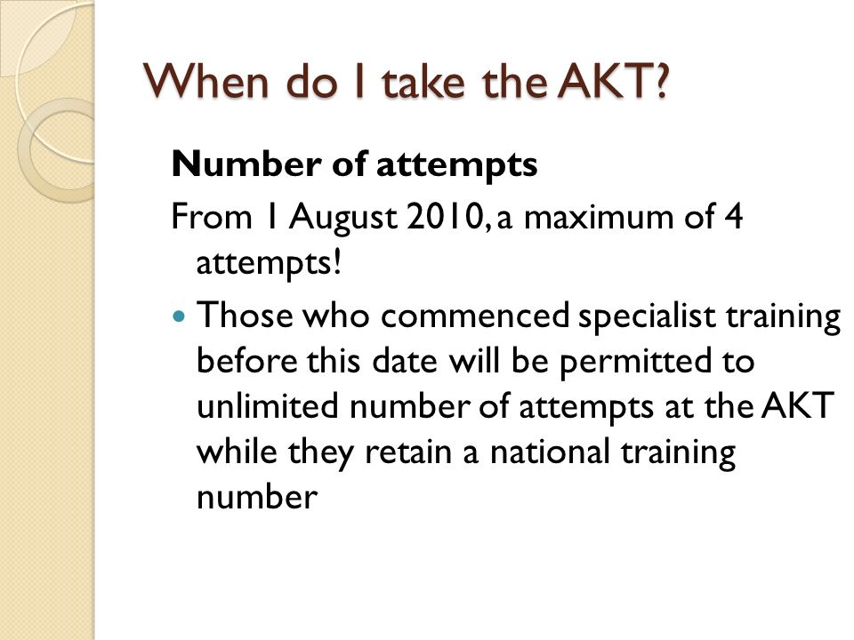 When do I take the AKT Number of attempts