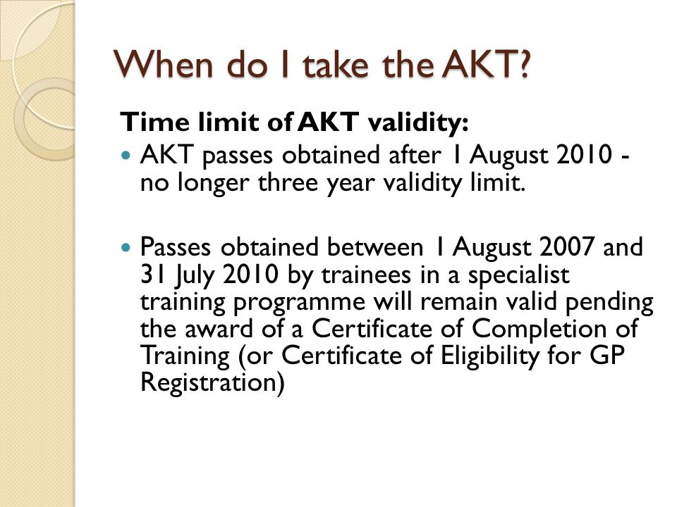 When do I take the AKT Time limit of AKT validity: