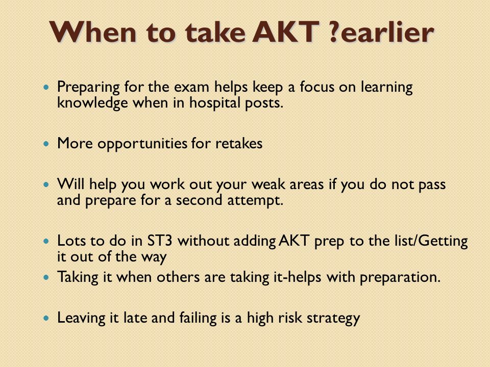 When to take AKT earlier