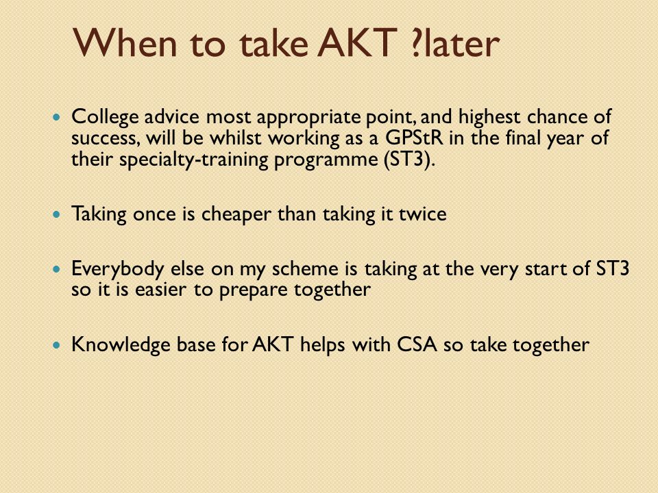 When to take AKT later