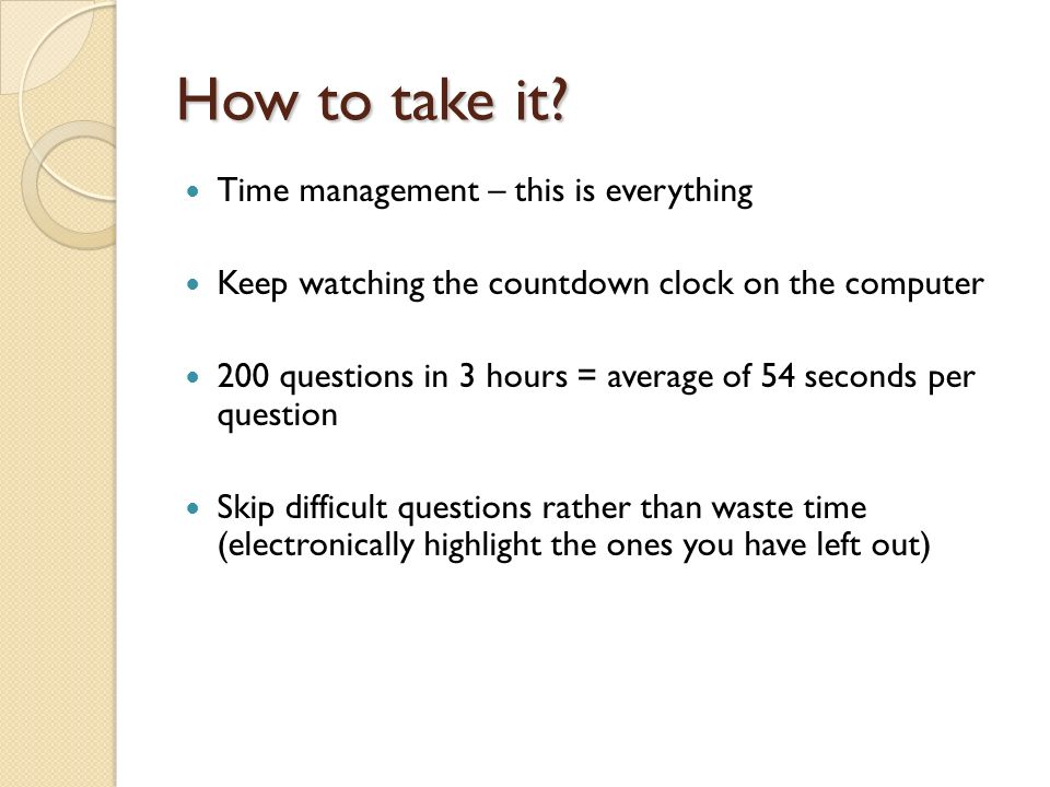 How to take it Time management – this is everything