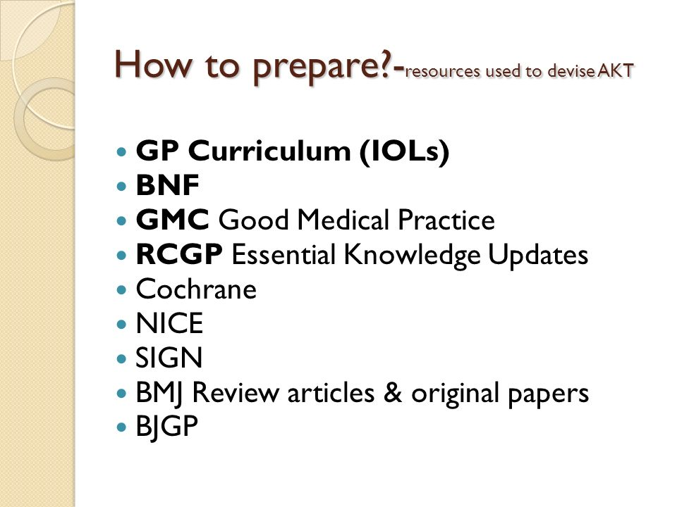 How to prepare -resources used to devise AKT