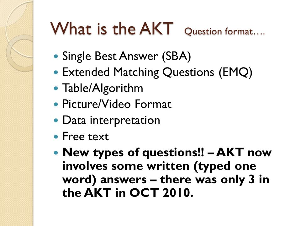 What is the AKT Question format….