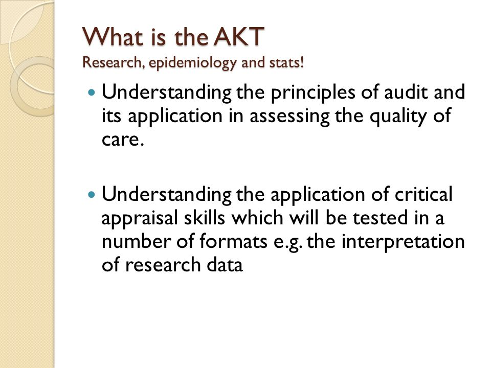 What is the AKT Research, epidemiology and stats!