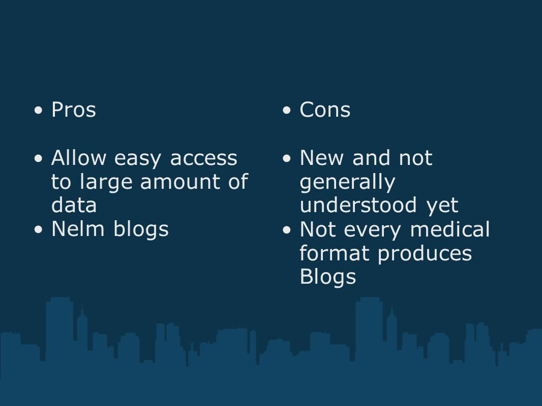 Pros Allow easy access to large amount of data Nelm blogs