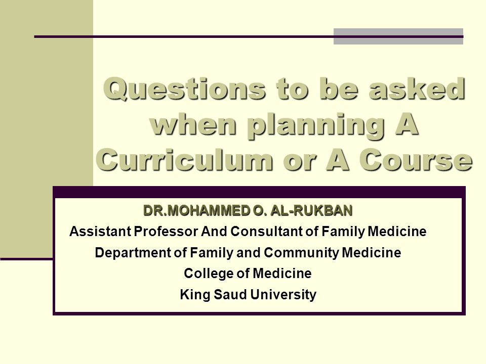 Questions to be asked when planning A Curriculum or A Course