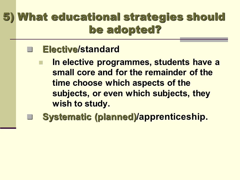 5) What educational strategies should be adopted