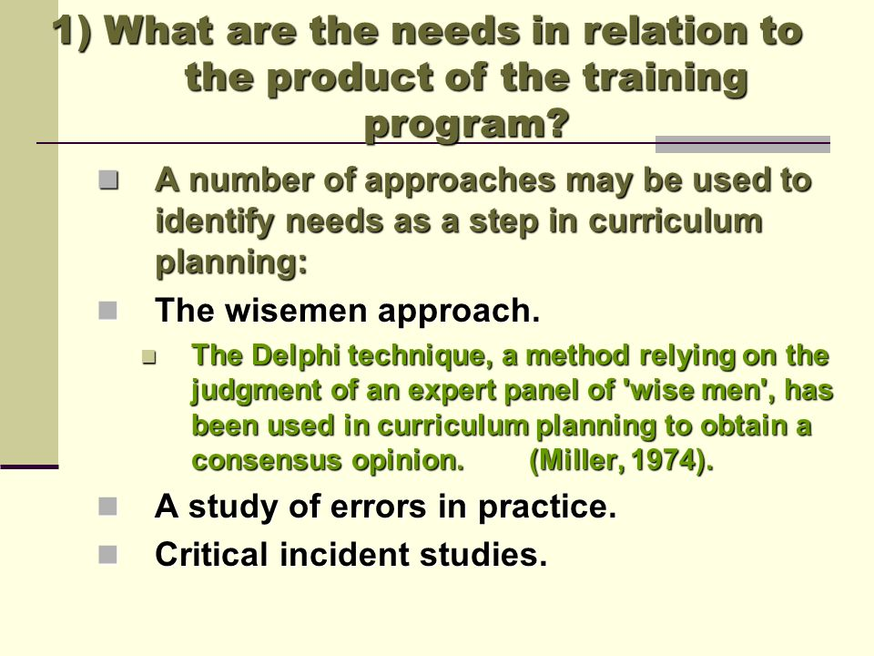 1) What are the needs in relation to the product of the training program
