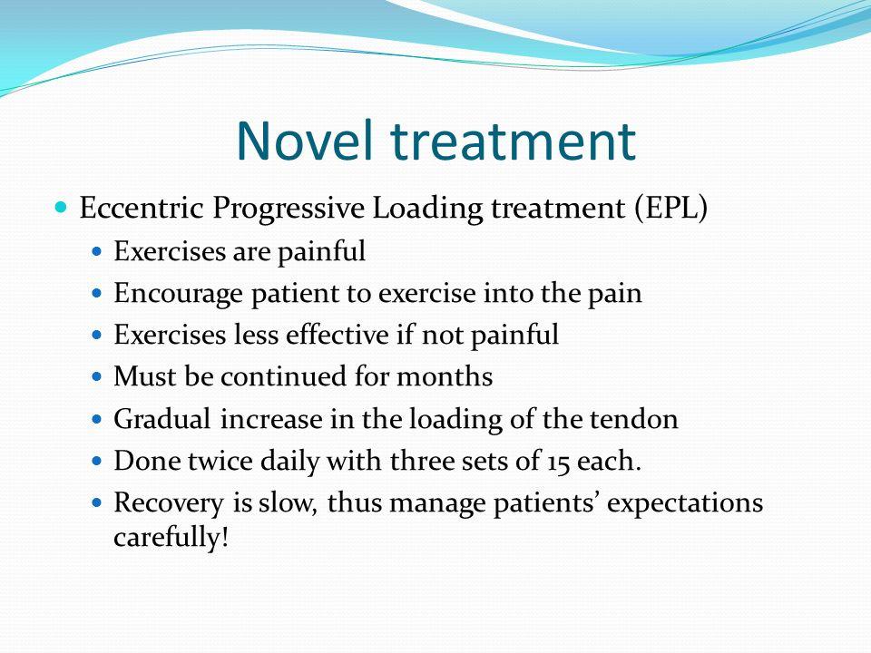 Novel treatment Eccentric Progressive Loading treatment (EPL)