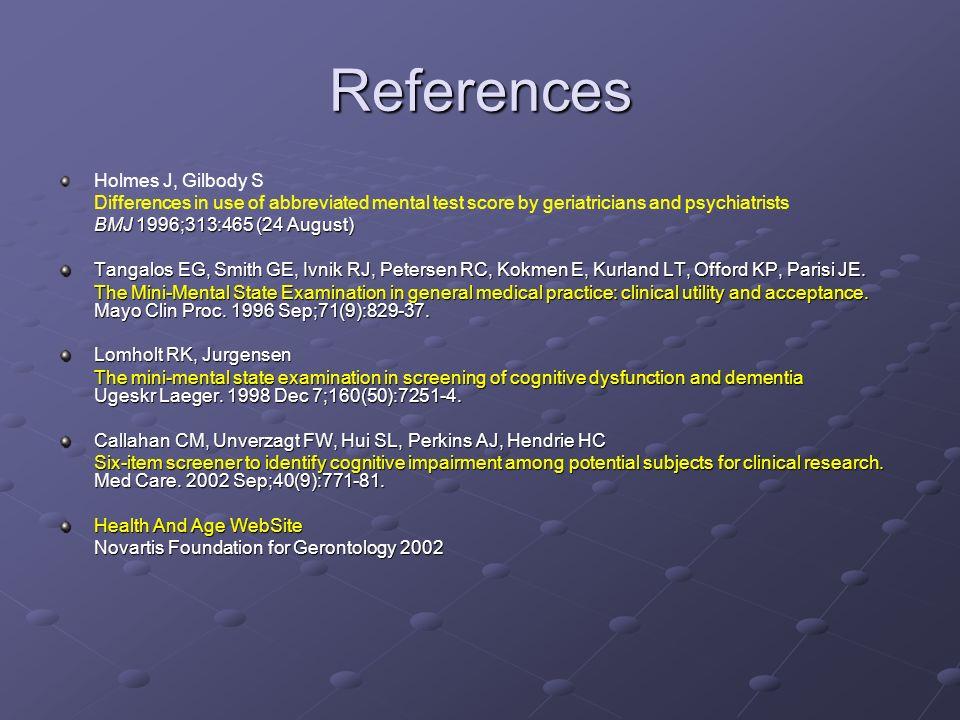References Holmes J, Gilbody S