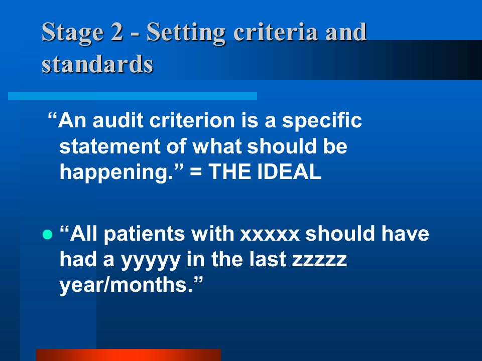 Stage 2 - Setting criteria and standards