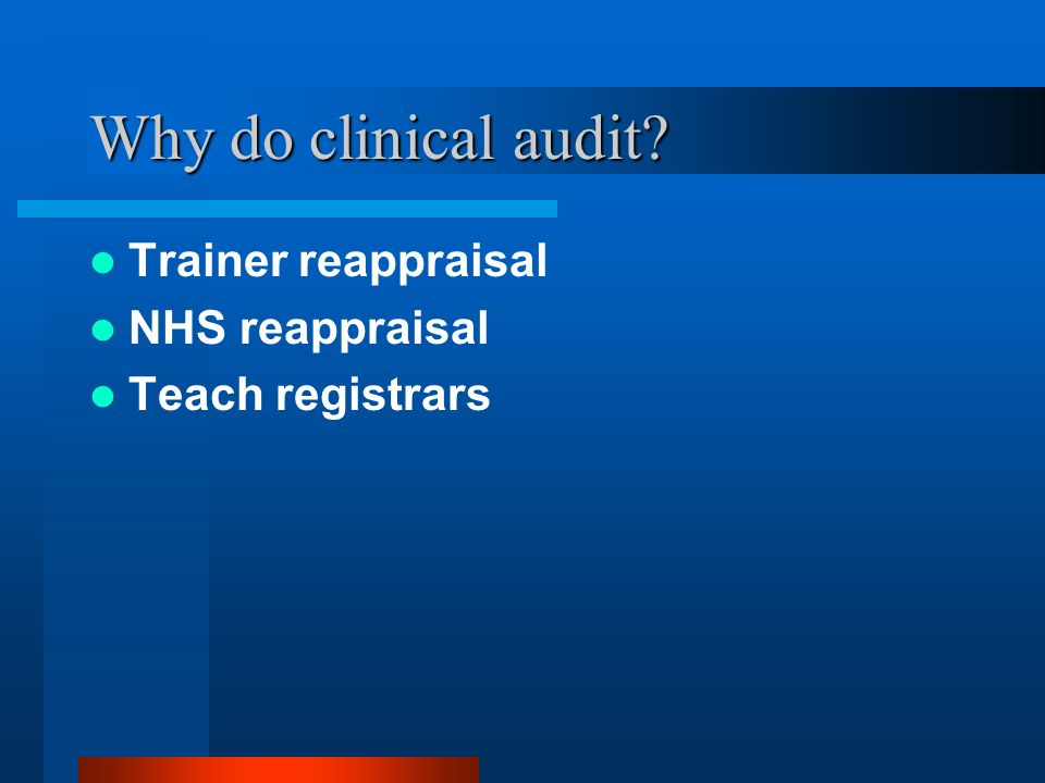 Why do clinical audit Trainer reappraisal NHS reappraisal