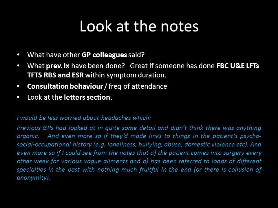 Look at the notes What have other GP colleagues said