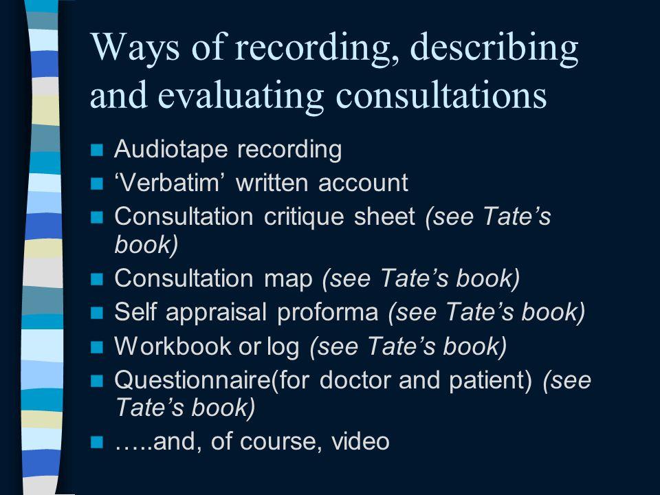 Ways of recording, describing and evaluating consultations