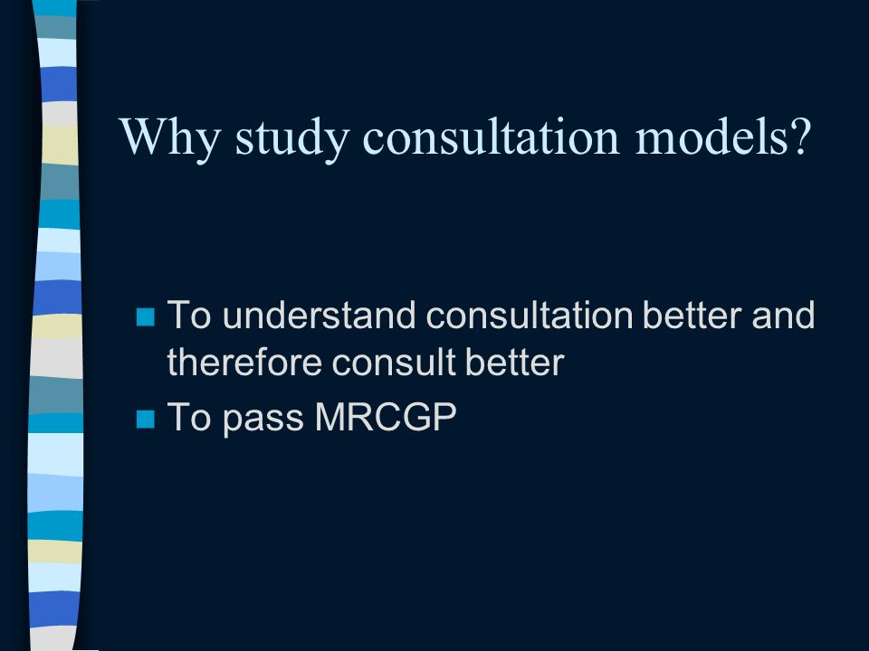 Why study consultation models