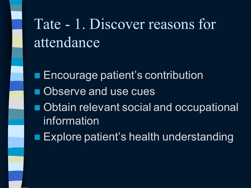 Tate - 1. Discover reasons for attendance