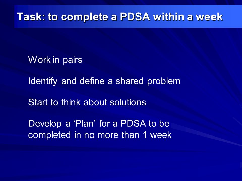Task: to complete a PDSA within a week