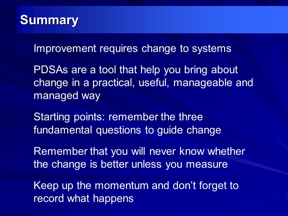 Summary Improvement requires change to systems
