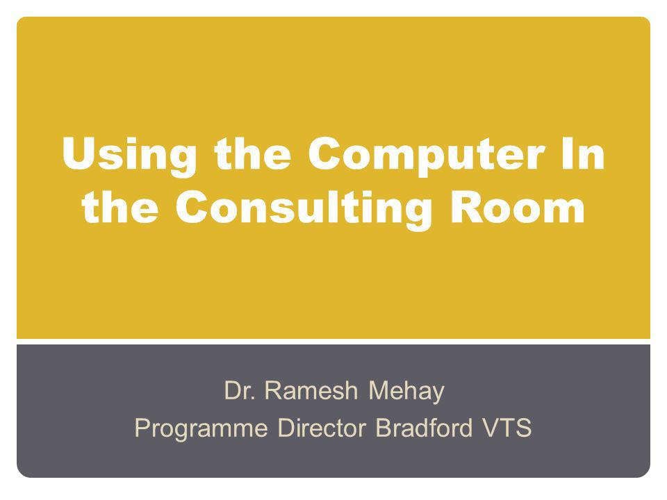 Using the Computer In the Consulting Room