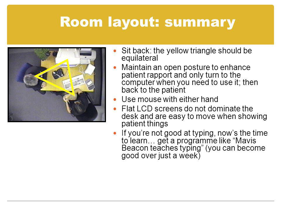Room layout: summary Sit back: the yellow triangle should be equilateral.