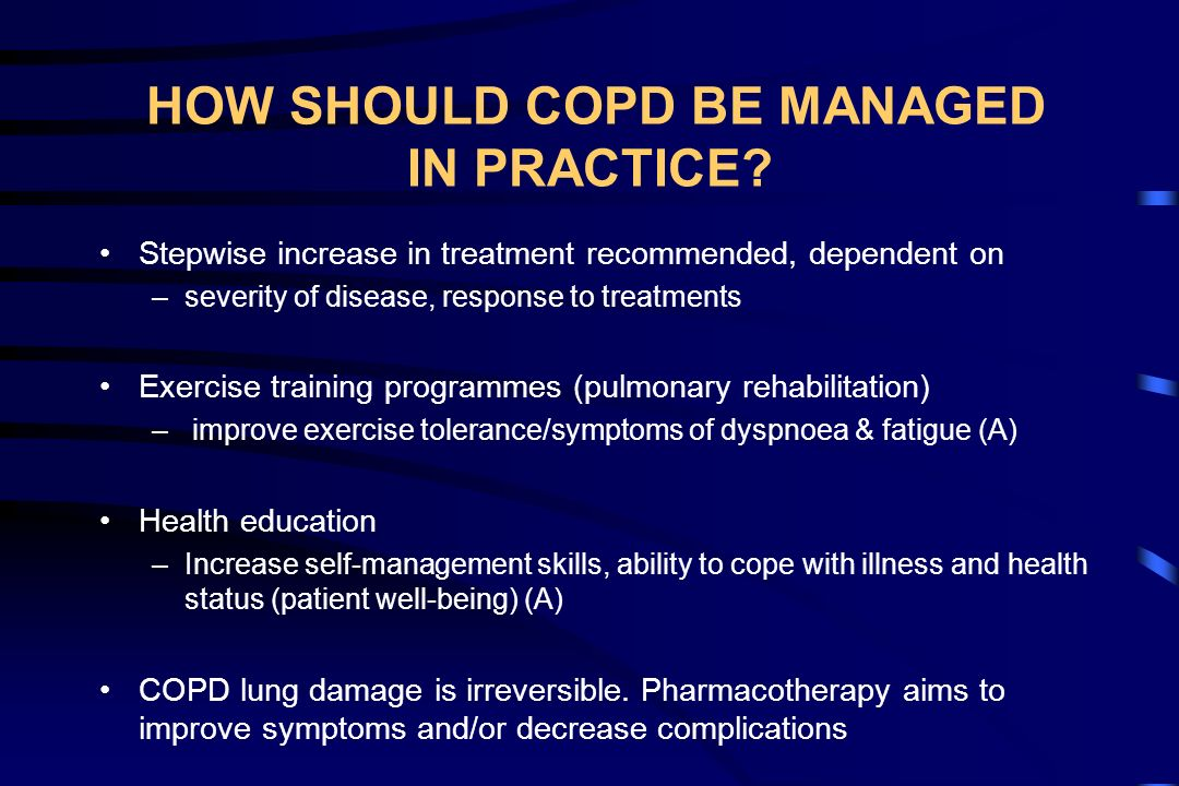 HOW SHOULD COPD BE MANAGED IN PRACTICE
