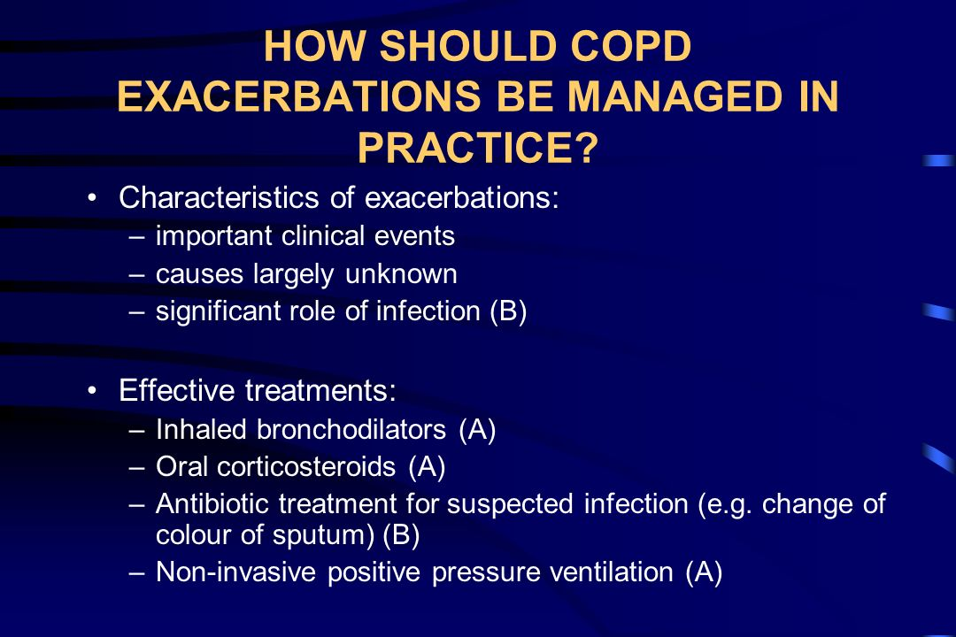 HOW SHOULD COPD EXACERBATIONS BE MANAGED IN PRACTICE
