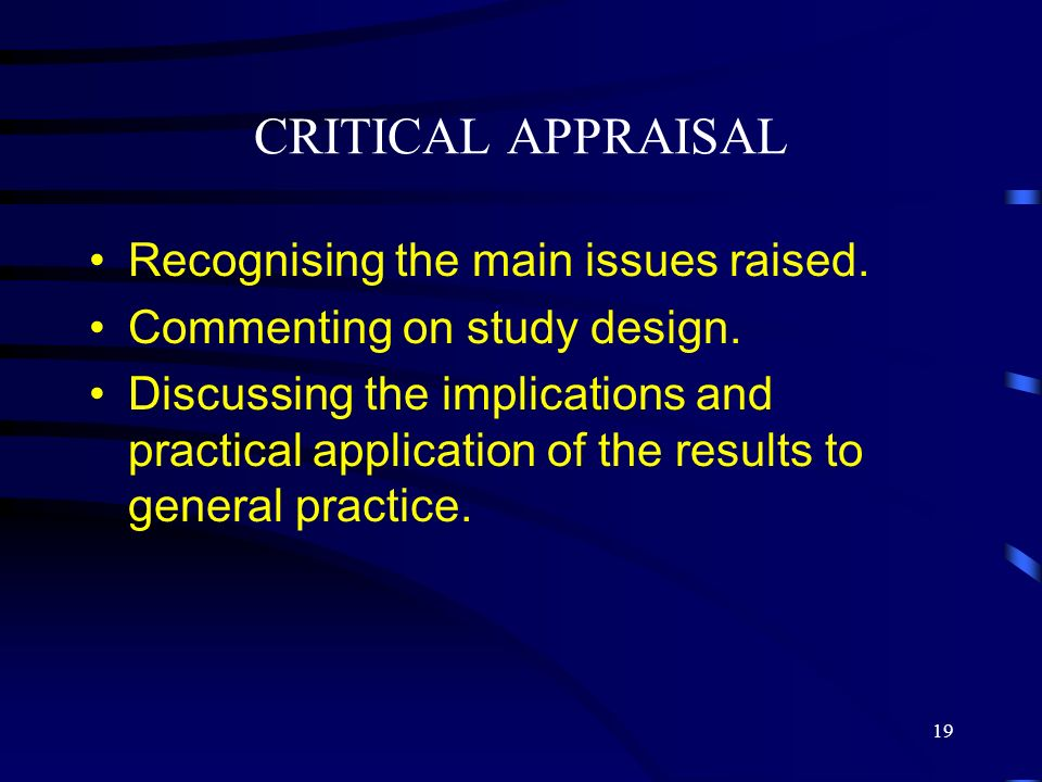 CRITICAL APPRAISAL Recognising the main issues raised.