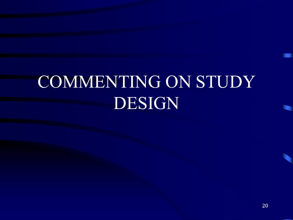 COMMENTING ON STUDY DESIGN