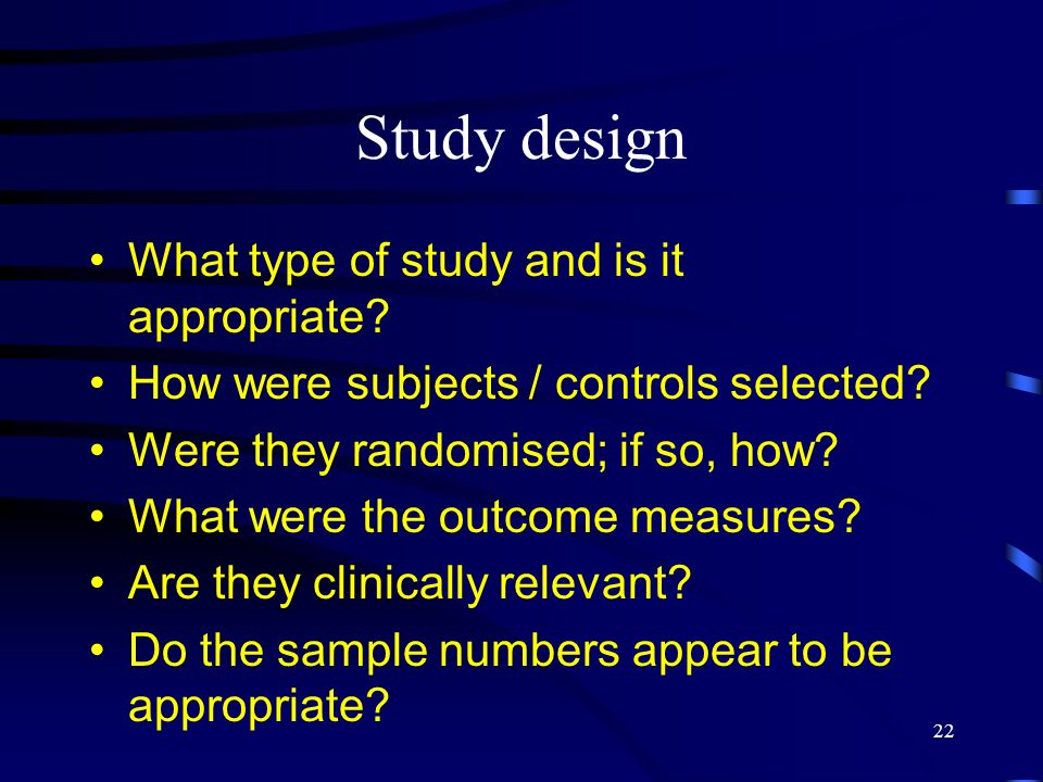 Study design What type of study and is it appropriate