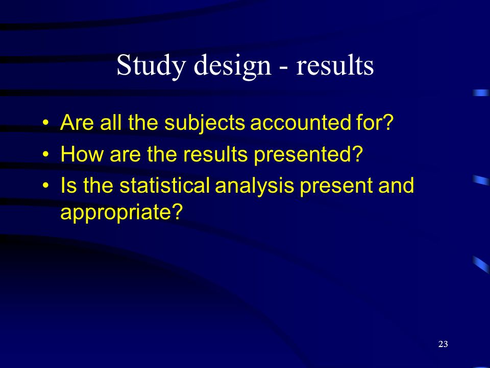 Study design - results Are all the subjects accounted for