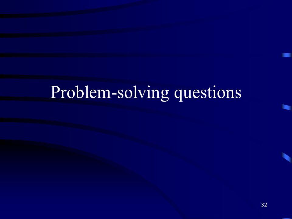Problem-solving questions
