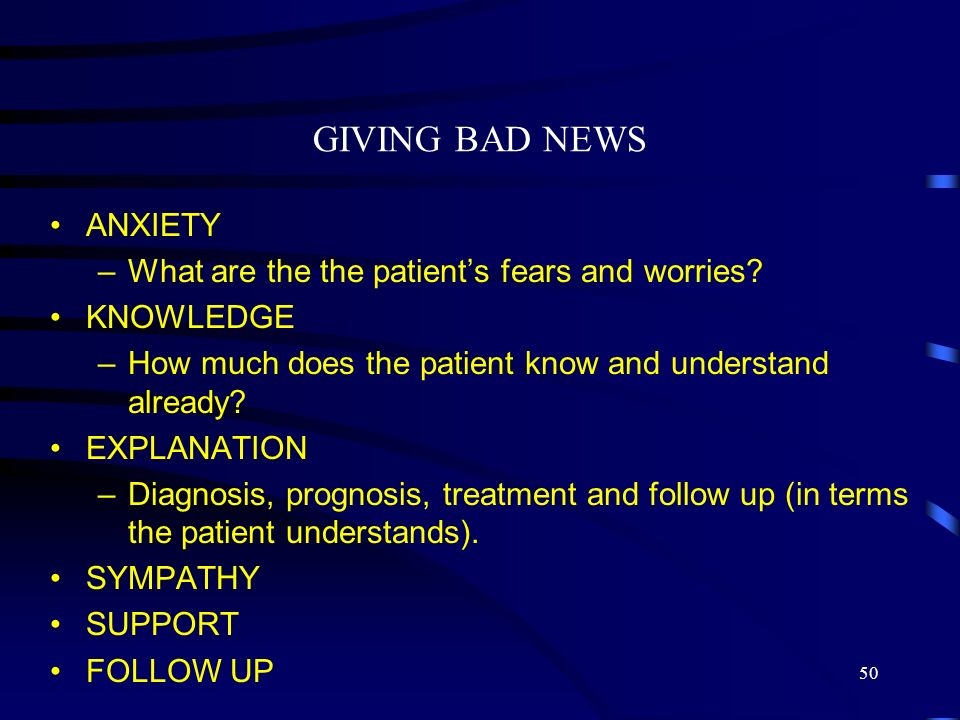 GIVING BAD NEWS ANXIETY What are the the patient's fears and worries