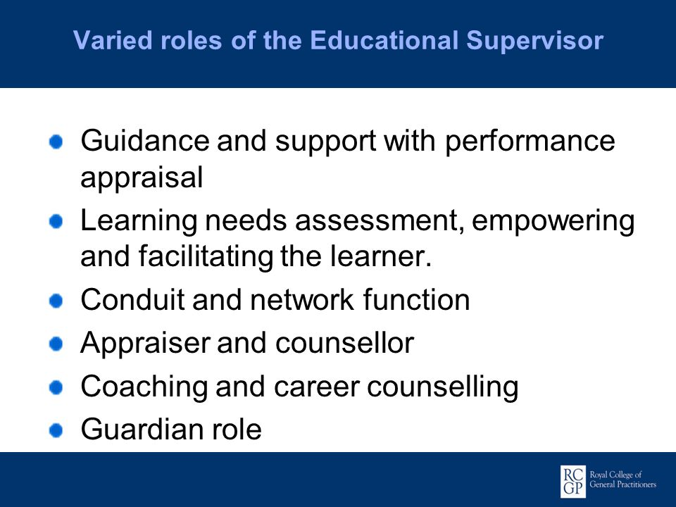 Varied roles of the Educational Supervisor