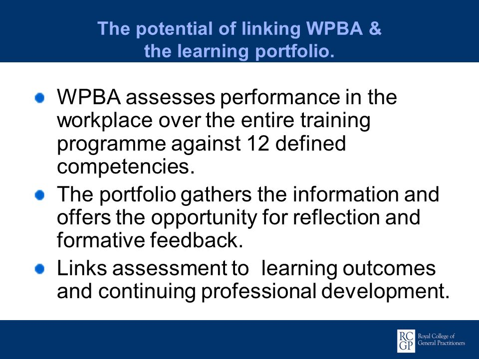 The potential of linking WPBA & the learning portfolio.