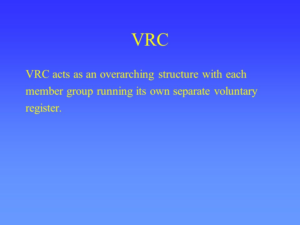 VRC VRC acts as an overarching structure with each