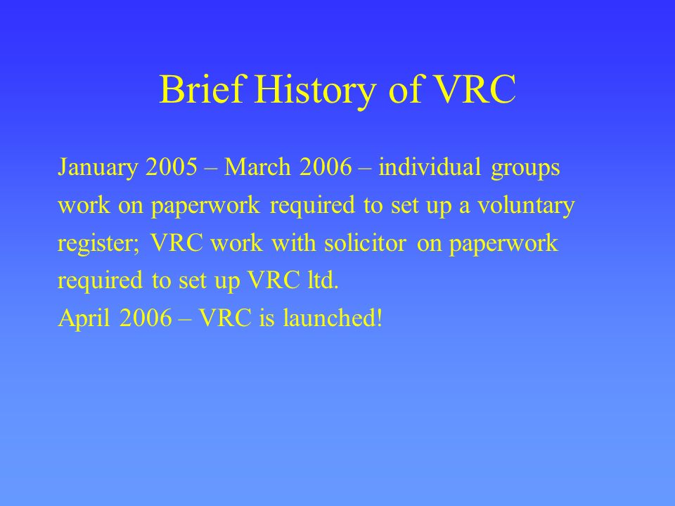 Brief History of VRC January 2005 – March 2006 – individual groups