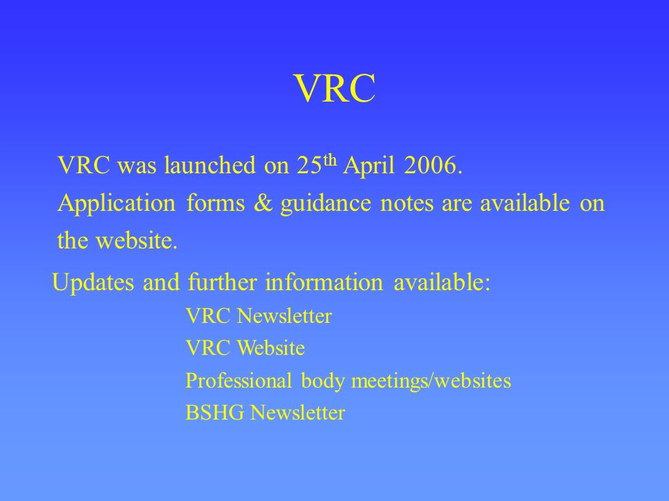 VRC VRC was launched on 25th April 2006.