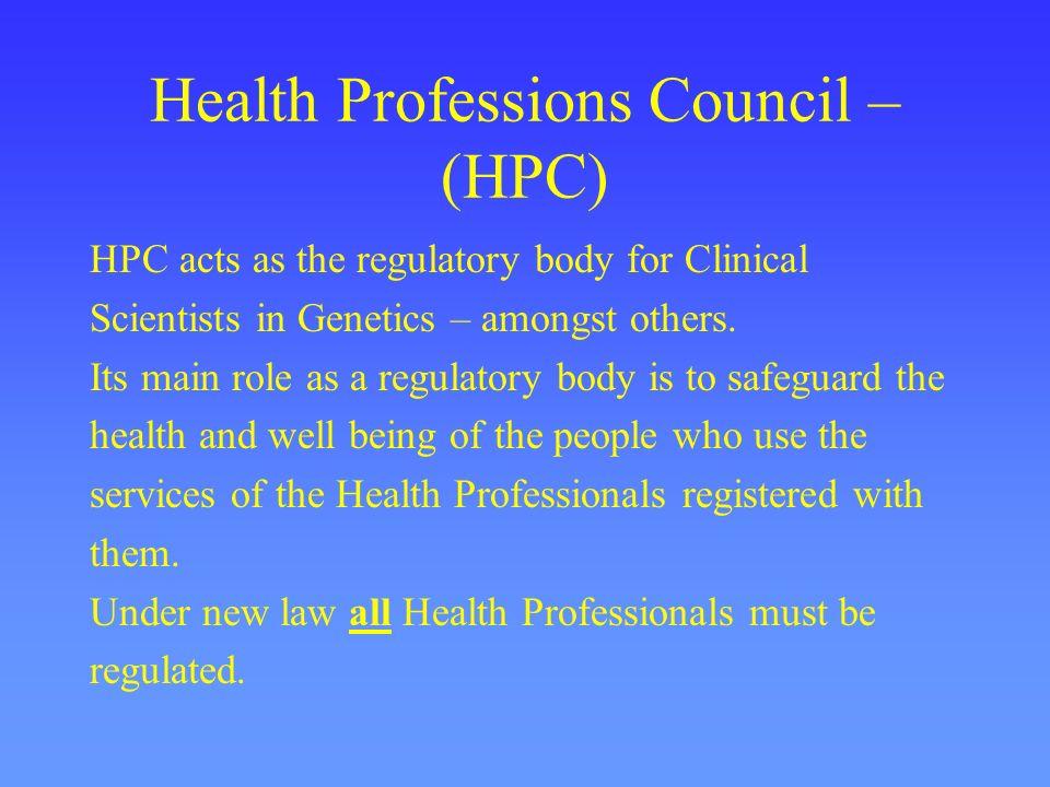 Health Professions Council –(HPC)