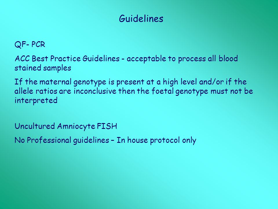 Guidelines QF- PCR. ACC Best Practice Guidelines - acceptable to process all blood stained samples.