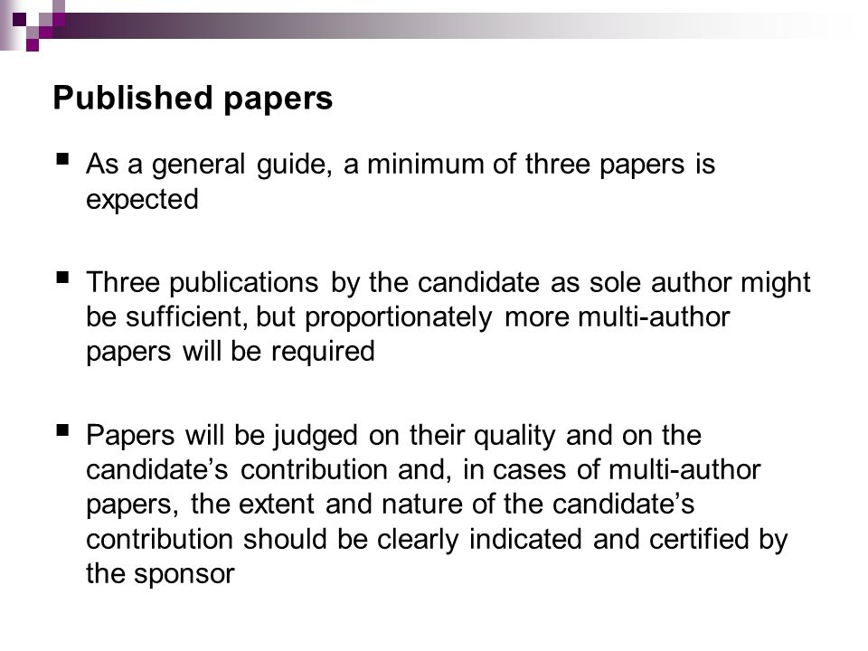 Published papers As a general guide, a minimum of three papers is expected.